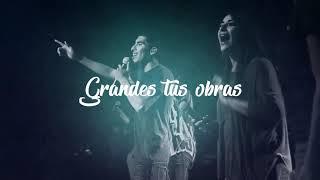 Download Grandes Tus Obras | Great Things Phil Wickham En Español (Live) | Calvary Worship Music Mp3 and Videos