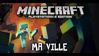 Minecraft/ Présentation De Ma Ville [PS4 FR]