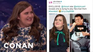 Aidy Bryant Is DYING To Play Newman On SNL  - CONAN on TBS