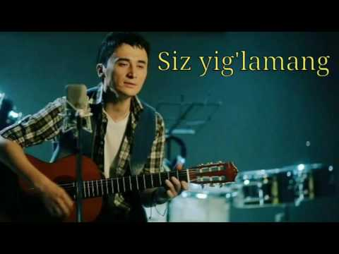 Ulugbek Rahmatullaev Siz Yig'lamang