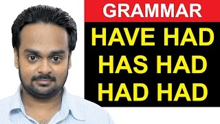 Have Had / Has Had / Had Had   Are These Correct?   English Grammar Made Easy