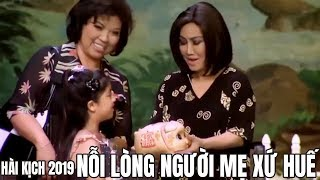Hài Kịch Để Đời - Nỗi Lòng Người Mẹ Xứ Huế vở bi hài kịch tết | Thanh Lan Anh Dũng Bé Tí Khánh Hoàng