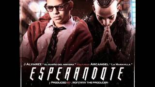 Esperandote - J Alvarez Ft Arcangel (ORIGINAL)