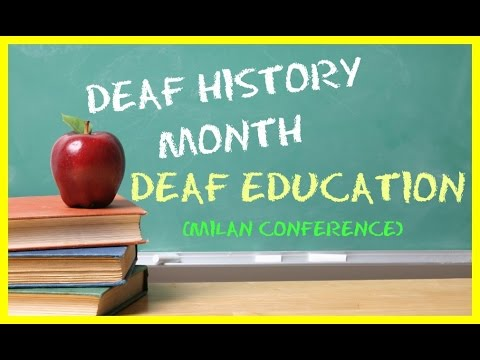 Deaf History Month: Deaf Education (Milan Conference)  ┃ ASL Stew