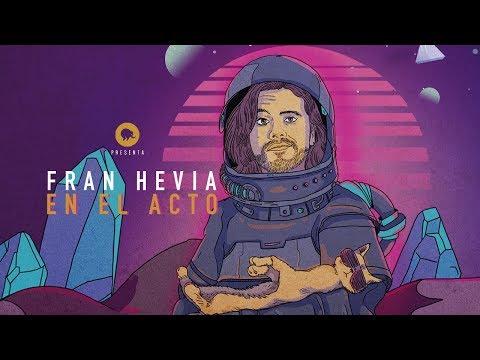 EN EL ACTO - Fran Hevia