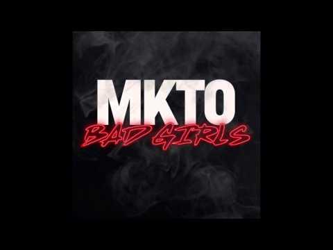 MKTO - Bad Girls