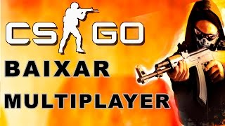 CS GLOBAL OFFENSIVE BAIXAR E INSTALAR MULTIPLAYER ONLINE - COMPLETO !