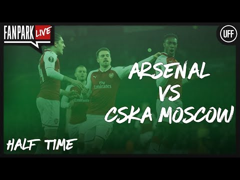 Arsenal vs CSKA Moscow - Half Time Phone In - FanPark Live