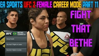 Vs BETHE CORREIA | UFC 2 Female Pro Career Mode (EA Sports UFC 2 Gameplay)