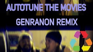 Autotune The Movies (GENRANON remix)