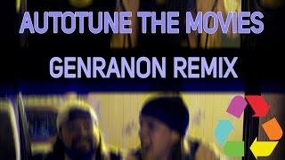 Autotune The Movies (GENRANON remix)