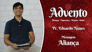 Advento   Aliança   Pr. Eduardo Nunes
