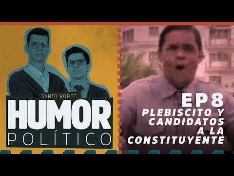Plebiscito y Candidatos a la Constituyente - Humor Político EP8