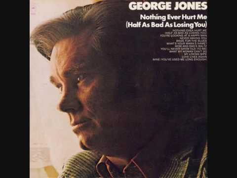George Jones -  Nothing Ever Hurt Me (Half As Bad As Losing You) ALBUM