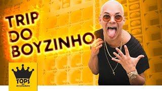 Boyzinho - Trip do Boyzinho - Música Nova (Tops da Arrochadeira)