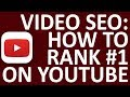 Video SEO - How To Rank #1 In YouTube (2019)