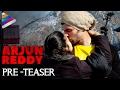 Vijay Deverakonda Arjun Reddy Movie Pre Teaser | Shalini | #ArjunReddy Latest 2017 Telugu Movie