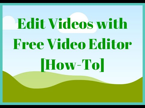 Edit Videos with Free Video Editor [How-To]