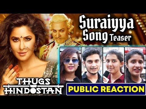SURAIYYA Song Teaser| Thugs Of Hindostan | PUBLIC REACTION | Katrina Kaif, Aamir Khan