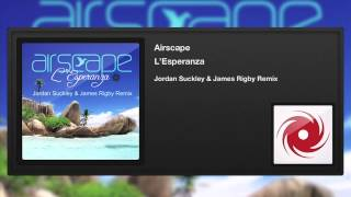 Airscape - L'Esperanza (Jordan Suckley & James Rigby Remix)