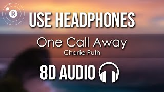Charlie Puth - One Call Away (8D AUDIO)