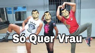 Baixar SÓ QUER VRAU (La Casa de Papel) - Mc MM feat. DJ RD COREOGRAFIA
