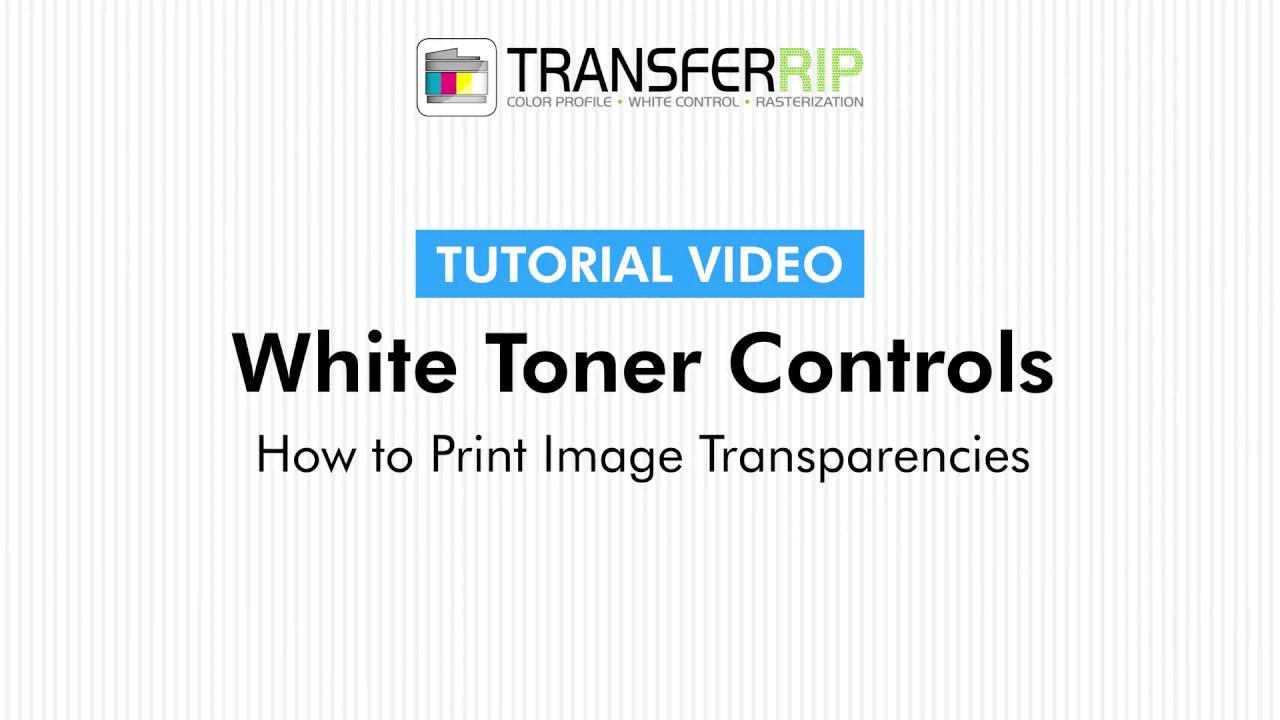 TransferRIP Part 6 6 - Print Transparent Areas (White Toner Controls)