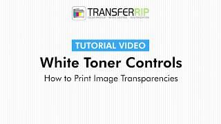 TransferRIP Part 6.6 - Print Transparent Areas (White Toner Controls)