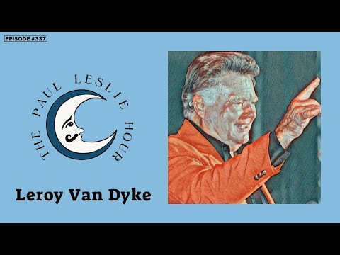 Leroy Van Dyke Interview on The Paul Leslie Hour