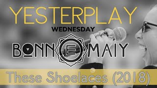Yesterplay #3 | These Shoelaces (debut live performance 2018)