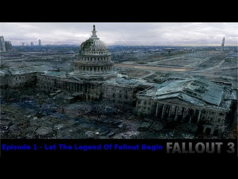 Fallout 3: Episode 1 - Let The Legend Of Fallout 3 Begin