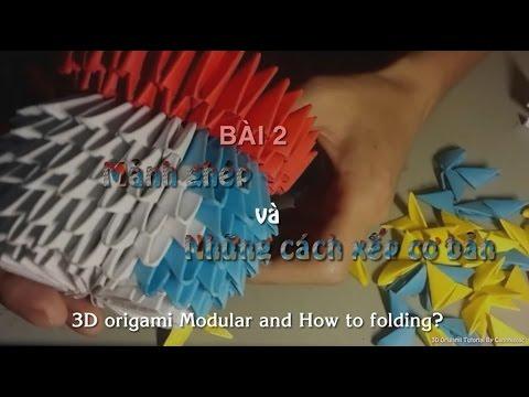 [3D Origami Tutorial] B2. Mảnh ghép và những cách xếp cơ bản (Modular anh How to folding?)