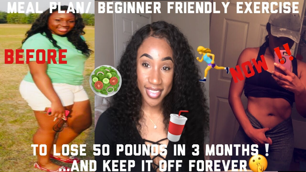 SUPER EASY MEAL PLAN/ EXERCISE TO LOSE 50 POUNDS IN 3 MONTHS! (HIGHLY REQUESTED)(FOOTAGE INCLUDED)