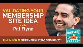 Pat Flynn on Validating Your Membership Site Idea