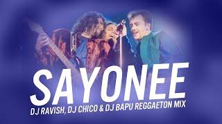 Sayonee | Reggaeton Mix | Junoon | DJ Ravish, DJ Chico & DJ Bapu