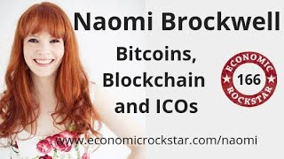 166: Naomi Brockwell on Bitcoins, Blockchain and ICOs