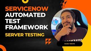 #5 ServiceNow Automated Test Framework   Server Testing   Part V