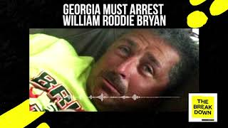 The Breakdown With Shaun King #240 - Georgia Must Arrest William Roddie Bryan