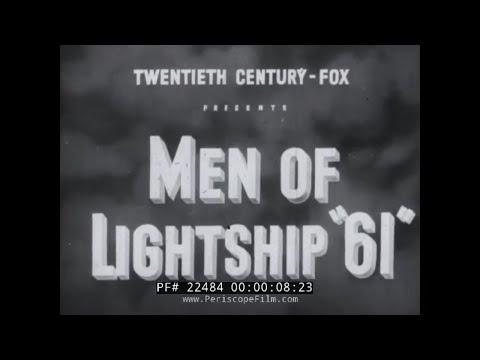 MEN OF LIGHTSHIP 61 WWII MINISTRY OF INFORMATION PROPAGANDA FILM   22484