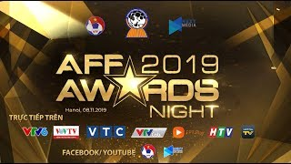 08-11-2019 | Lễ Trao Giải AFF Awards Night 2019 | VFF Channel