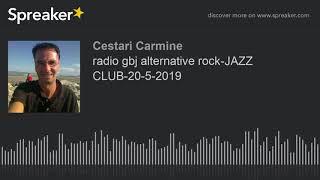 radio gbj alternative rock-JAZZ CLUB-20-5-2019