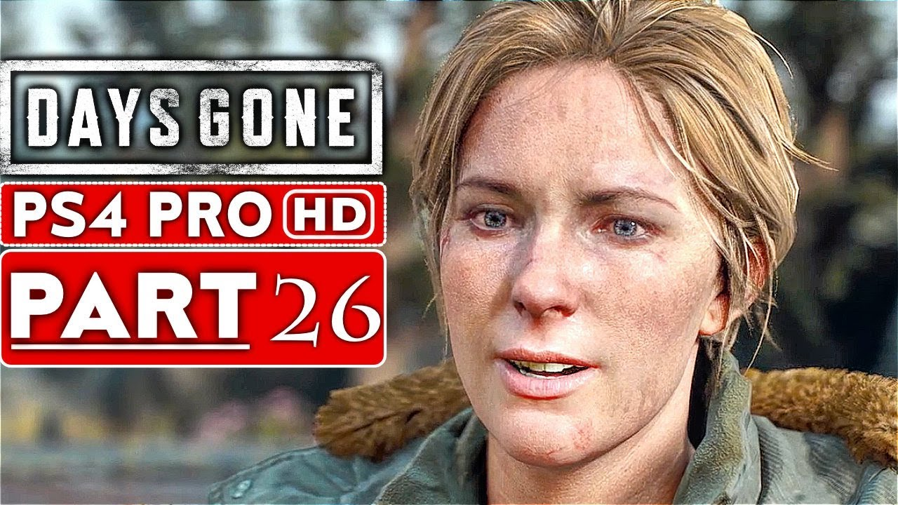 DAYS GONE Gameplay Walkthrough Part 26 [1080p HD PS4 PRO] - No Commentary