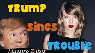 Trump Sings - I Knew You Were Trouble By Taylor Swift 👌 thumbnail