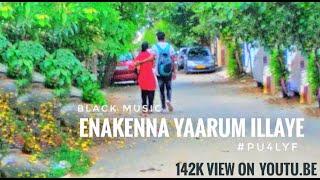 Kadal thandi pogum kadhali_-_Enakenaa yaarum illaye - cover (LYRICS)  video - Black Music