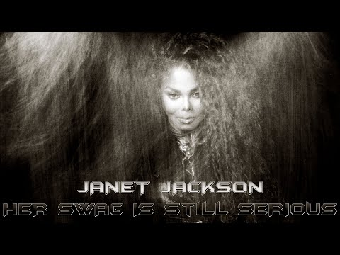 Janet Jackson - Her Swag Is STILL Serious (2019 Remastered Edition)