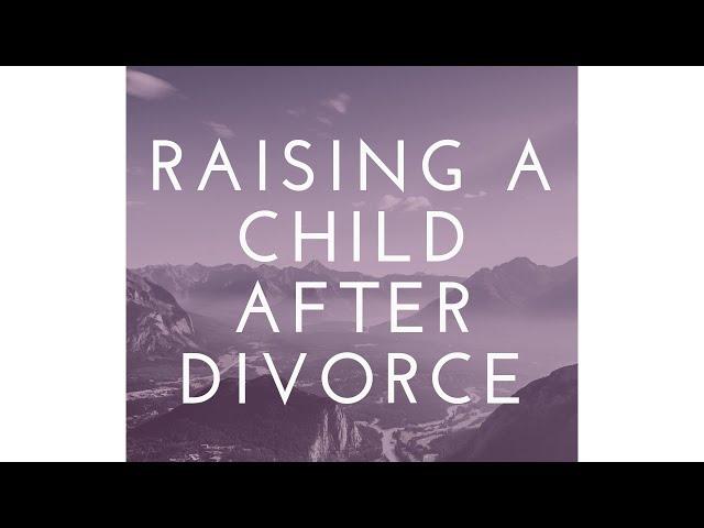 Raising Children After Divorce
