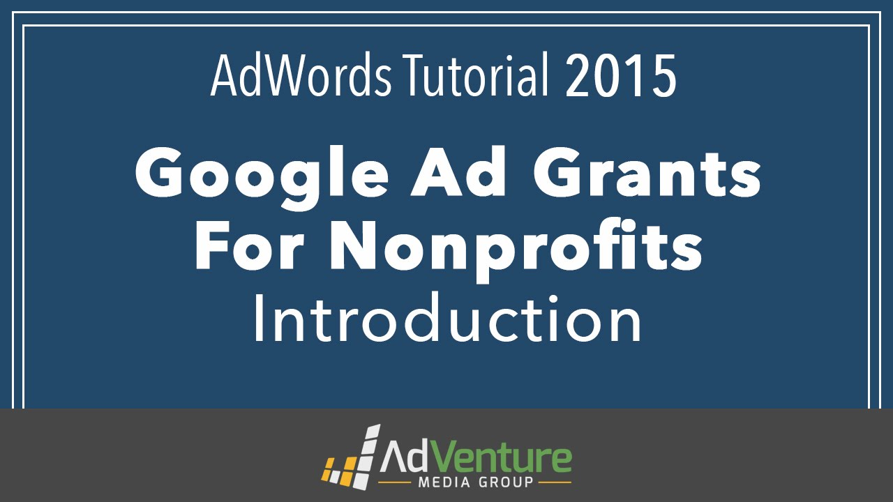 Google AdWords Grants For Nonprofits - Introduction