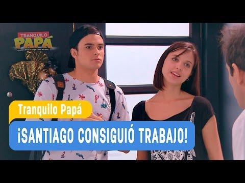 Tranquilo Papá - ¡Santiago consigió trabajo! - Santiago y Madonna / Capítulo 2