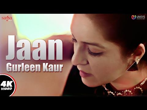 Jaan (Full Video) : Gurleen Kaur | Lil Daku | New Punjabi Song 2017 | Saga Music