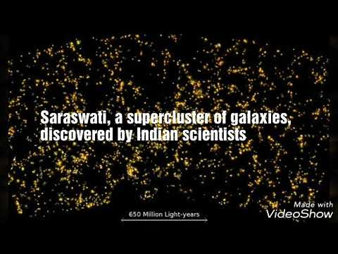 Saraswati supercluster of galaxy discovered by indian scientist.